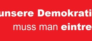 Für unsere Demokratie muss man eintreten!